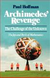 Archimedes' Revenge : The Joys and Perils of Mathematics, Hoffman, Paul, 0393327752