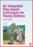 An Integrated Play-Based Curriculum for Young Children, Olivia N. Saracho, 0415887755