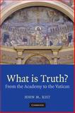 What Is Truth? : From the Academy to the Vatican, Rist, John M., 0521717752