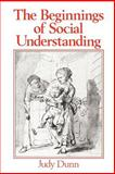 Beginnings of Social Understanding, Dunn, Judy, 0631157751