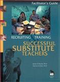 Recruiting and Training Successful Substitute Teachers : Participant's Notebook, Rowley, James B. and Hart, Patricia M., 0803967756