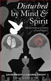 Disturbed by Mind and Spirit : Mental Health and Healing in Parish Ministry, Knight, Joanna and Knight, Gavin, 0826427758
