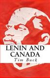 Lenin and Canada, Tim Buck, 1466347759