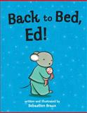 Back to Bed, Ed!, Sebastien Braun, 1561457752
