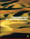 Fundamentals of Geomorphology, Huggett, Richard, 0415567750