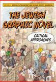The Jewish Graphic Novel : Critical Approaches, , 081354775X