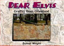 Dear Elvis, Daniel Wright, 0914457756
