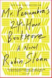 Mr. Penumbra's 24-Hour Bookstore, Robin Sloan, 1250037751