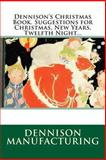 Dennison's Christmas Book. Suggestions for Christmas, New Years, Twelfth Night..., Dennison Manufacturing, 1492147753