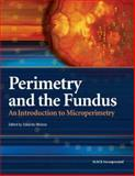 Perimetry and the Fundus : An Introduction to Microperimetry, Midena, Edoardo, 1556427751