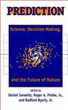 Prediction : Science,Decision Making and the Future of Nature, , 1559637757