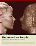 The American People Vol. II : Creating a Nation and a Society, Nash, Gary B. and Jeffrey, Julie Roy, 0321337751
