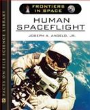 Human Spaceflight, Angelo, Joseph A., Jr., 0816057753