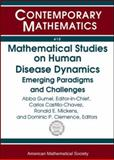 Mathematical Studies on Human Disease Dynamics : Emerging Paradigms and Challenges, Castillo-Chávez, Carlos, 0821837753