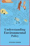 Understanding Environmental Policy, Cohen, Steven, 023116775X