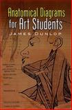 Anatomical Diagrams for Art Students, James M. Dunlop, 0486457753
