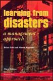 Learning from Disasters : A Management Approach, Toft, Brian and Reynolds, Simon, 1899287752