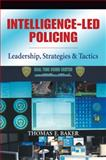 Intelligence-Led Policing : Leadership, Strategies, and Tactics, Baker, Thomas E., 193277775X