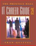 The Prentice Hall IT Career Guide, Quittel, Fran, 0131857754