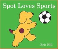 Spot Loves Sports, Eric Hill, 0399257756