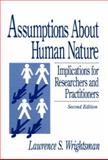 Assumptions about Human Nature : Implications for Researchers and Practitioners, Wrightsman, Lawrence S., 0803927754