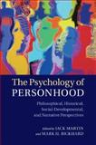 The Psychology of Personhood : Philosophical, Historical, Social-Developmental, and Narrative Perspectives, , 1107477751