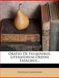 Oratio de Fulminibus, Literatorum Ordini Fatalibus..., Ferdinand Jakob Baier, 1275237754