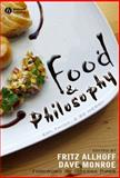 Food and Philosophy : Eat, Think, and Be Merry, , 1405157755