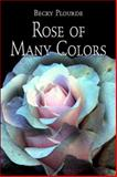 Rose of Many Colors, Plourde, Becky, 1413767753