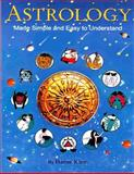 Astrology Made Simple and Easy to Understand, Hanne Klein, 1477677755