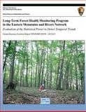 Long-Term Forest Health Monitoring Program in the Eastern Mountains and Rivers Network Evaluation of the Statistical Power to Detect Temporal Trends, Stephanie Perles, 1491297751