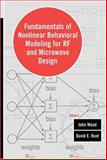 Fundamentals of Nonlinear Behavioral Modeling for RF and Microwave Circuits, Wood, John and Root, David E., 1580537758