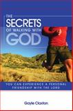 The Secrets of Walking with God, Gayle Claxton, 8889127759