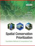 Spatial Conservation Prioritization : Quantitative Methods and Computational Tools, , 0199547769