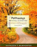 Pathways : Writing Scenarios, McWhorter, Kathleen T., 020561776X