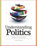 Understanding Politics : Ideas, Institutions, and Issues, Magstadt, Thomas M., 0495797766
