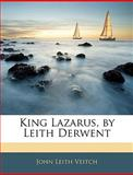 King Lazarus, by Leith Derwent, John Leith Veitch, 1145297765
