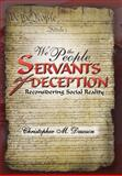 We the People, Servants of Deception, Christopher M. Dawson, 1469197766