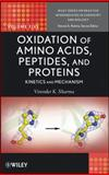Oxidation of Amino Acids, Peptides, and Proteins : Kinetics and Mechanism, Sharma, Virender K. and Rokita, Steven E., 047062776X