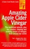 Amazing Apple Cider Vinegar, Mindell, Earl L., 0879837764