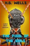 The Food of the Gods - Large Print Edition, H.g. Wells, 1493777769