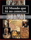 El Mundo Que Tu No Conocias, Marco Cardenal-Tellería, 149438776X