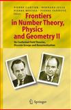 Frontiers in Number Theory, Physics, and Geometry II : On Conformal Field Theories, Discrete Groups and Renormalization, , 364206776X