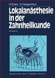 Lokalanasthesie in der Zahnheilkunde : Ein Manual, Evers, H. and Haegerstam, G., 3642687768