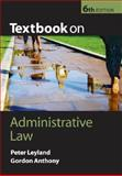 Textbook on Administrative Law, Leyland, Peter and Anthony, Gordon, 0199217769