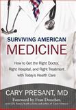Surviving American Medicine, Cary Presant, 1475937768