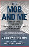 The Mob and Me, John Partington and Arlene Violet, 147678776X