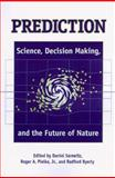 Prediction : Science, Decision Making, and the Future of Nature, , 1559637765