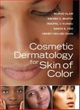 Cosmetic Dermatology for Skin of Color, Alam, Murad and Kundu, Roopal V., 007148776X