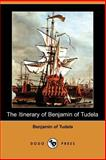 The Itinerary of Benjamin of Tudela, Benjamin of Tudela, 140654776X